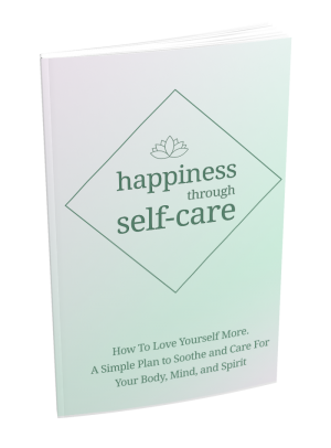 Happiness Through Self-Care eBook